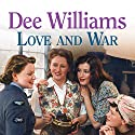 Love and War Audiobook by Dee Williams Narrated by Kim Hicks
