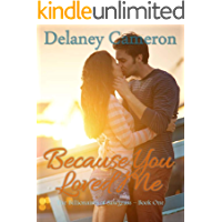 Because You Loved Me: A Clean Billionaire Romance (The Billionaires of Sawgrass Book 1)