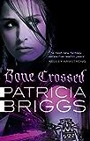 Bone Crossed: Mercy Thompson: Book 4