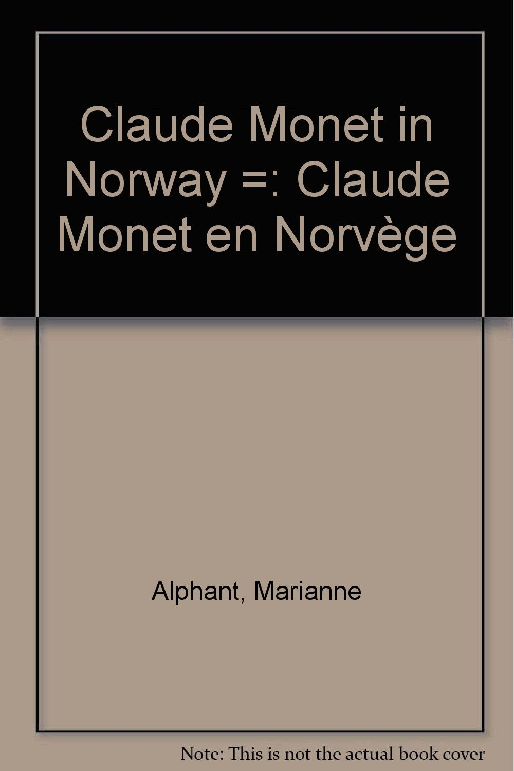 claude monet in norway marianne alphant english translation by maeve de la guardia