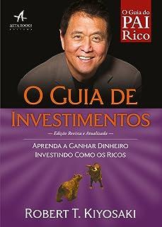 O Guia de Investimentos. Aprenda a Ganhar Dinheiro Investindo Como os Ricos