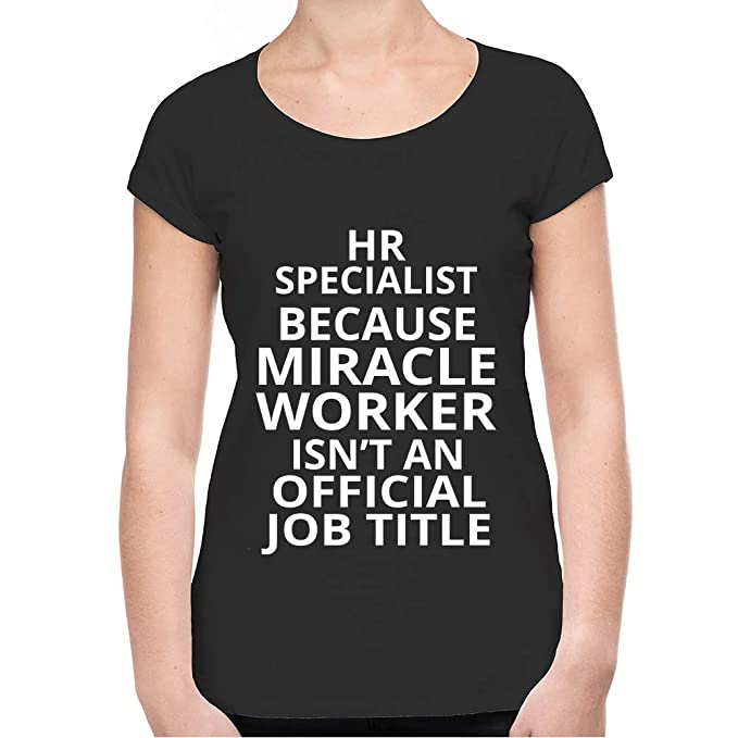 56bb057246 HR Specialist Because Miracle Worker Isn'T An Official Job Title T-Shirt -