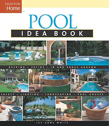 Pool Idea Book (Taunton Home Idea Books) (Best Pools In Southern California)
