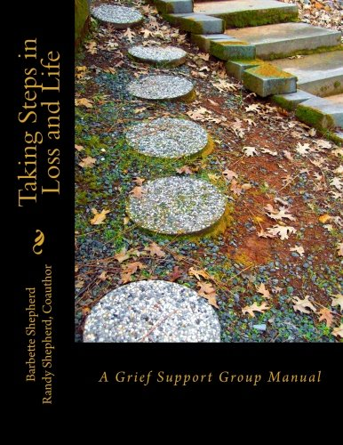 Taking Steps in Loss and Life: A Grief Support Group Manual