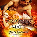Assigned a Mate: Interstellar Brides, Book 1 Audiobook by Grace Goodwin Narrated by BJ Pottsworth, Audrey Conway