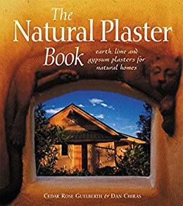 The natural plaster book earth lime and gypsum plasters for the natural plaster book earth lime and gypsum plasters for natural homes fandeluxe Choice Image
