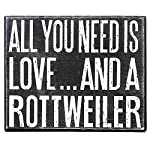JennyGems - All You Need is Love and a Rottweiler - Real Wood Stand Up Box Sign - Rottweiler Gift Series, Rottweiler Moms and Owners, Rottweiler Quotes 8