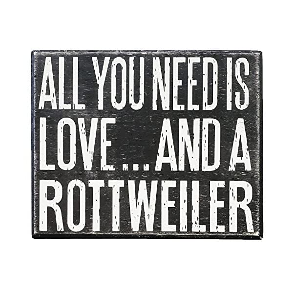 JennyGems - All You Need is Love and a Rottweiler - Real Wood Stand Up Box Sign - Rottweiler Gift Series, Rottweiler Moms and Owners, Rottweiler Quotes 3
