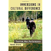Immersions in Cultural Difference: Tourism, War, Performance (Theater: Theory/Text/Performance)