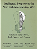 Intellectual Property in the New Technological Age 2018: Vol. I : Perspectives, Trade Secrets, Patents