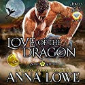 Love of the Dragon: Aloha Shifters: Jewels of the Heart, Book 5 Audiobook by Anna Lowe Narrated by Kelsey Osborne