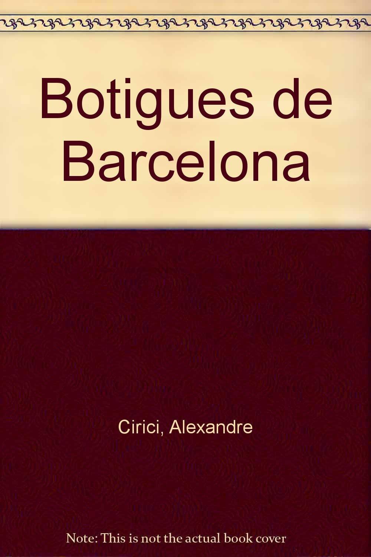 96111e766e475 Botigues de Barcelona (Catalan Edition)  Alexandre Cirici ...