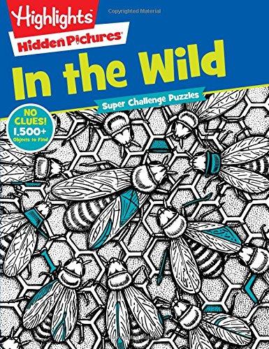 In the Wild (Highlights™ Super Challenge Hidden Pictures®)