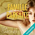 Famille parfaite (Tessa Leoni 2) Audiobook by Lisa Gardner Narrated by Bénédicte Charton