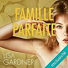 Famille parfaite (Tessa Leoni 2) | Livre audio Auteur(s) : Lisa Gardner Narrateur(s) : Bénédicte Charton