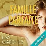 Famille parfaite (Tessa Leoni 2) | Lisa Gardner