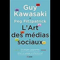 L'Art des médias sociaux: Stratégies gagnantes pour un usage professionnel (French Edition)