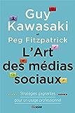 L'Art des médias sociaux: Stratégies gagnantes pour un usage professionnel