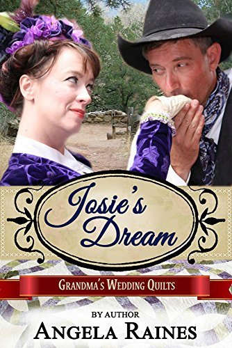 Josie's Dream (Grandma's Wedding Quilts Book 9) by [Raines, Angela, Quilts, Grandma's Wedding, Americana, Sweet]