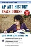 AP® Art History Crash Course, 2nd Ed., Book + Online (Advanced Placement (AP) Crash Course)