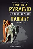 Lost in a Pyramid: & Other Classic Mummy Stories