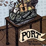 Songs From the Aquarium by Port