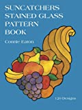 Suncatchers Stained Glass Pattern Book (Dover Stained Glass Instruction)