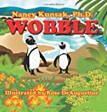 Wobble, Nancy, Nancy Kunsak,, 1463742150