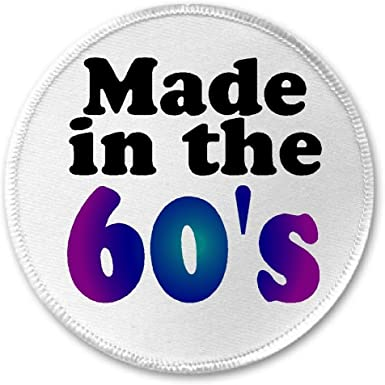 """Button Pinback Badge 1.5/"""" Sixties MADE IN THE 60/'s"""