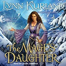 The Mage's Daughter: A Novel of the Nine Kingdoms, Book 2 Audiobook by Lynn Kurland Narrated by Laura Jennings