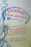 "BOOKS RECEIVED: Jay Timothy Dolmage, ""Disabled Upon Arrival: Eugenics, Immigration, and the Construction of Race and Disability"" (Ohio State UP, 2018)"