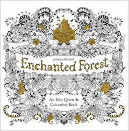 Enchanted Forest An Inky Quest Colouring Book Amazoncouk Johanna Basford 9781780674872 Books