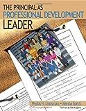 The Principal As Professional Development Leader 9780761939078