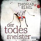 Der Todesmeister Hörbuch von Thomas Elbel Gesprochen von: Oliver Brod
