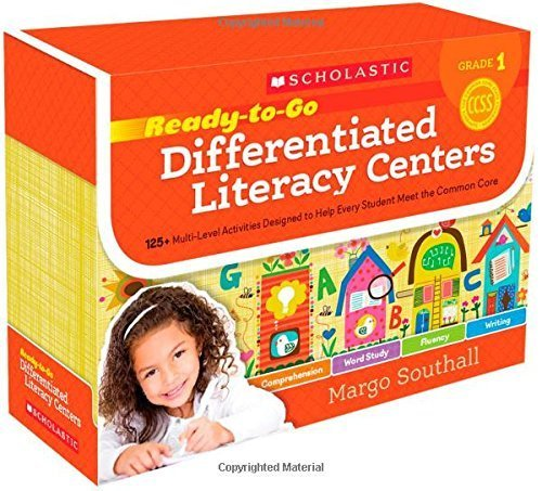 Ready-to-Go Differentiated Literacy Centers: Grade 1: Engaging Centers Designed to Help Every Student Meet the Common Core by Margo Southall (2014-07-15)