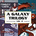 A Galaxy Trilogy, Volume 2: A Collection of Tales from the Early Days of Science Fiction Audiobook by David Osborne, E. L. Arch, Manly Banister Narrated by Tom Weiner