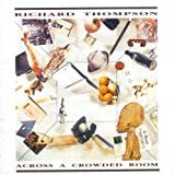 Richard Thompson -  Across A Crowded Room