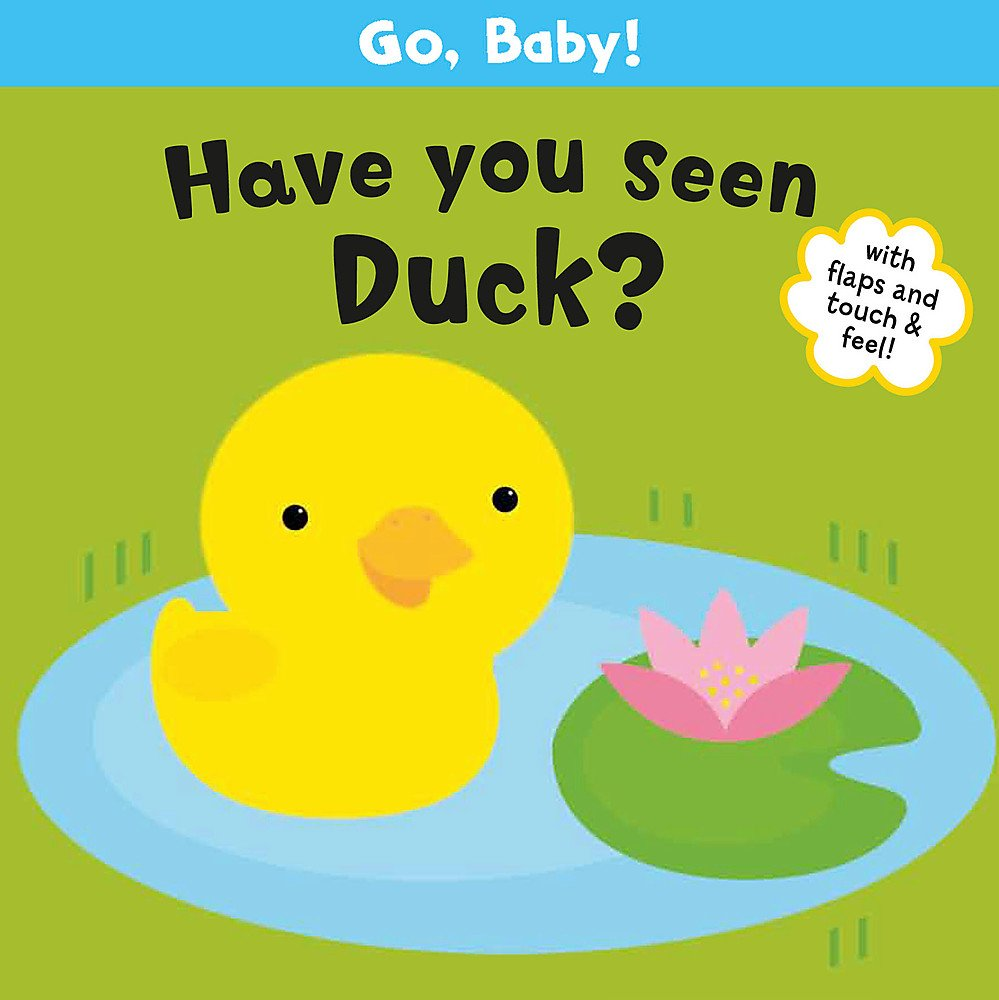 Download Go, Baby!: Have You Seen Duck? pdf