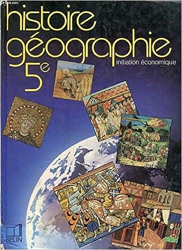Amazon Fr Histoire Geographie Initiation Economique 5eme