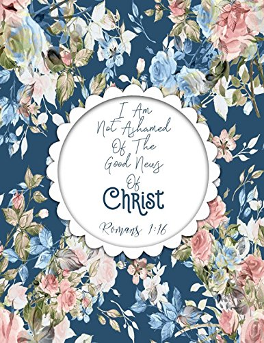 Download Romans 1:16 I Am Not Ashamed Of The Good News Of Christ: Bible Verse Quote Cover Composition Notebook Large ebook