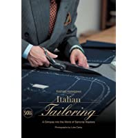 Italian Tailoring: A Glimpse Into the World of Sartorial Masters