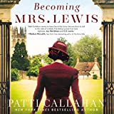 Becoming Mrs. Lewis: The Improbable Love Story of
