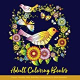 Adult Coloring Books: Flowers Mandalas Birds Butterflies: Coloring Books for Adults Relaxation: Adult Coloring Books Mandalas