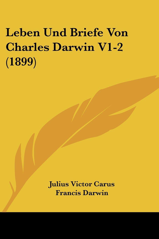 Download Leben Und Briefe Von Charles Darwin V1-2 (1899) (German Edition) pdf