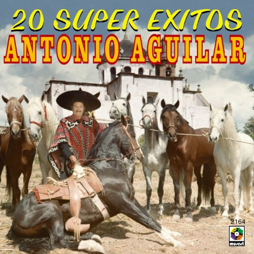 ... 20 Super Exitos - Antonio Aguilar