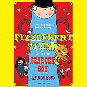 Fizzlebert Stump and the Bearded Boy Audiobook