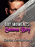 GAY MOMENTS: Sauna Boy: A Gay Romance