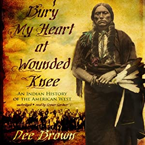 Bury My Heart at Wounded Knee Hörbuch