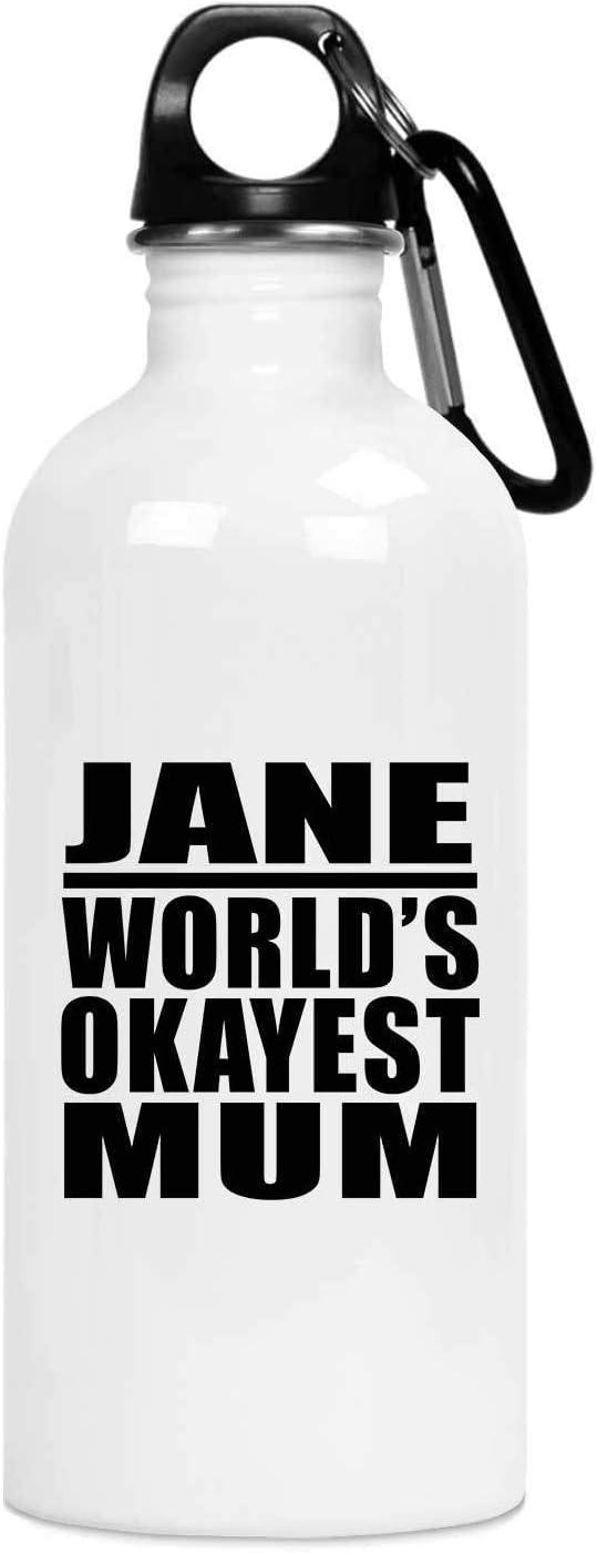 Designsify Jane Worlds Okayest Mum - Water Bottle Botella de Agua, Acero Inoxidable - Regalo para Cumpleaños, Aniversario, Día de Navidad o Día de Acción de Gracias