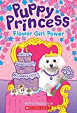 Flower Girl Power (Puppy Princess #4)